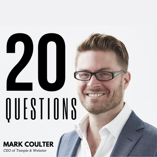 20 Questions with Mark Coulter, CEO of Temple & Webster
